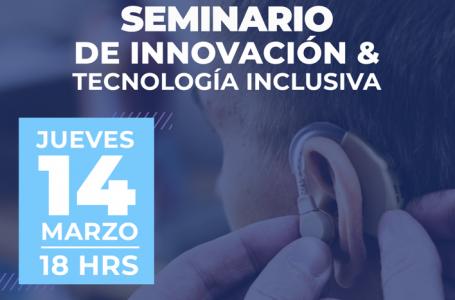 Este jueves se desarrollará el Seminario de Innovación y Tecnología Inclusiva